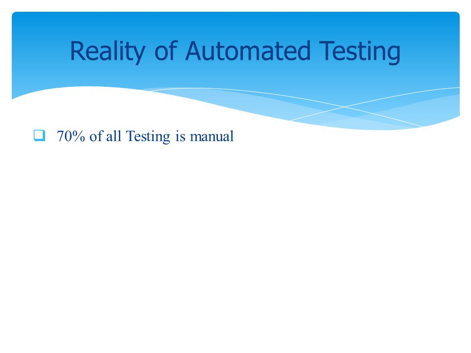 Reality of Automated Testing