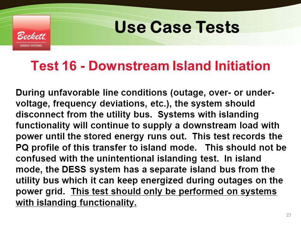 Test 16 - Downstream Island Initiation