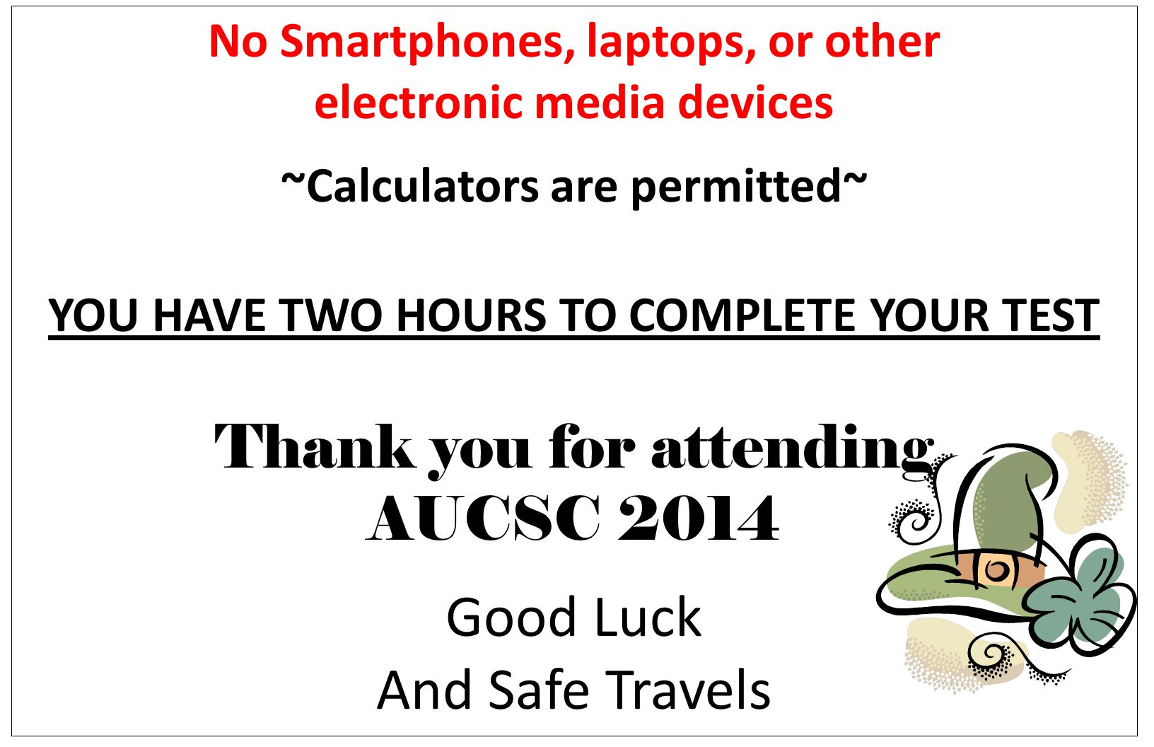 Thank you for attending AUCSC 2014 Good Luck And Safe Travels