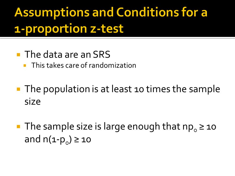 Assumptions and Conditions for a 1-proportion z-test