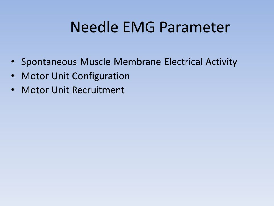 Needle EMG Parameter Spontaneous Muscle Membrane Electrical Activity