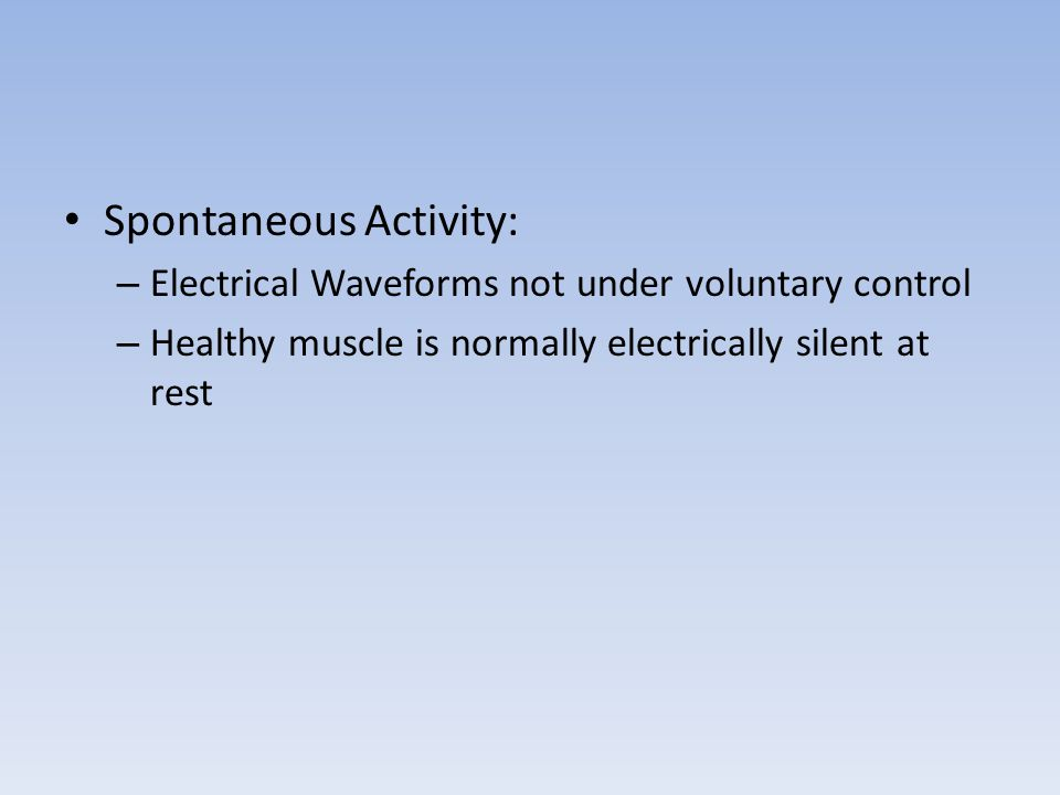 Spontaneous Activity: