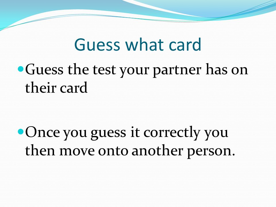 Guess what card Guess the test your partner has on their card