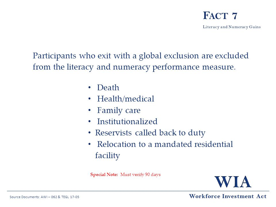 Fact 7 Participants who exit with a global exclusion are excluded from the literacy and numeracy performance measure.