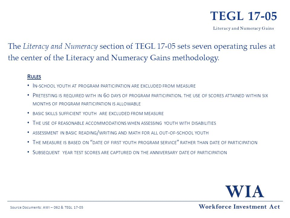 TEGL 17-05 The Literacy and Numeracy section of TEGL 17-05 sets seven operating rules at the center of the Literacy and Numeracy Gains methodology.