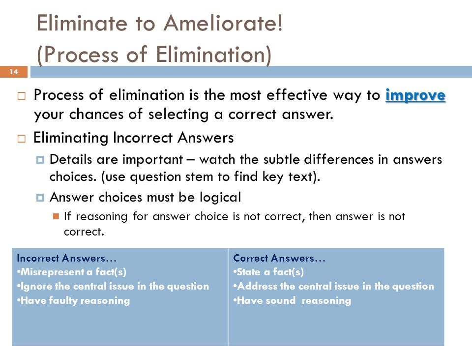 Eliminate to Ameliorate! (Process of Elimination)