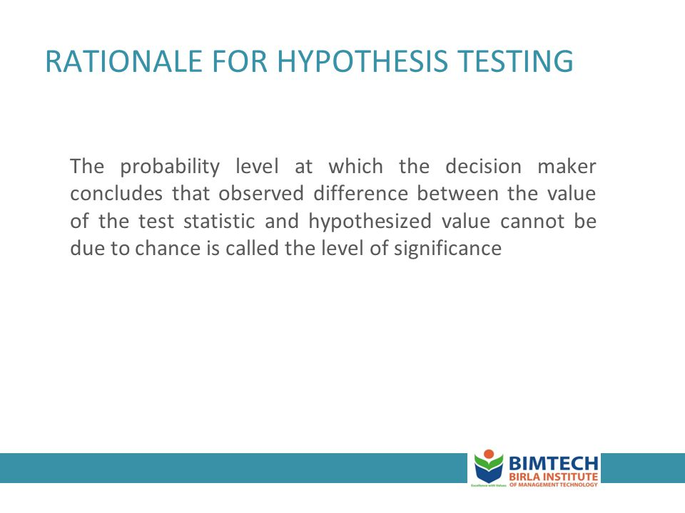 RATIONALE FOR HYPOTHESIS TESTING