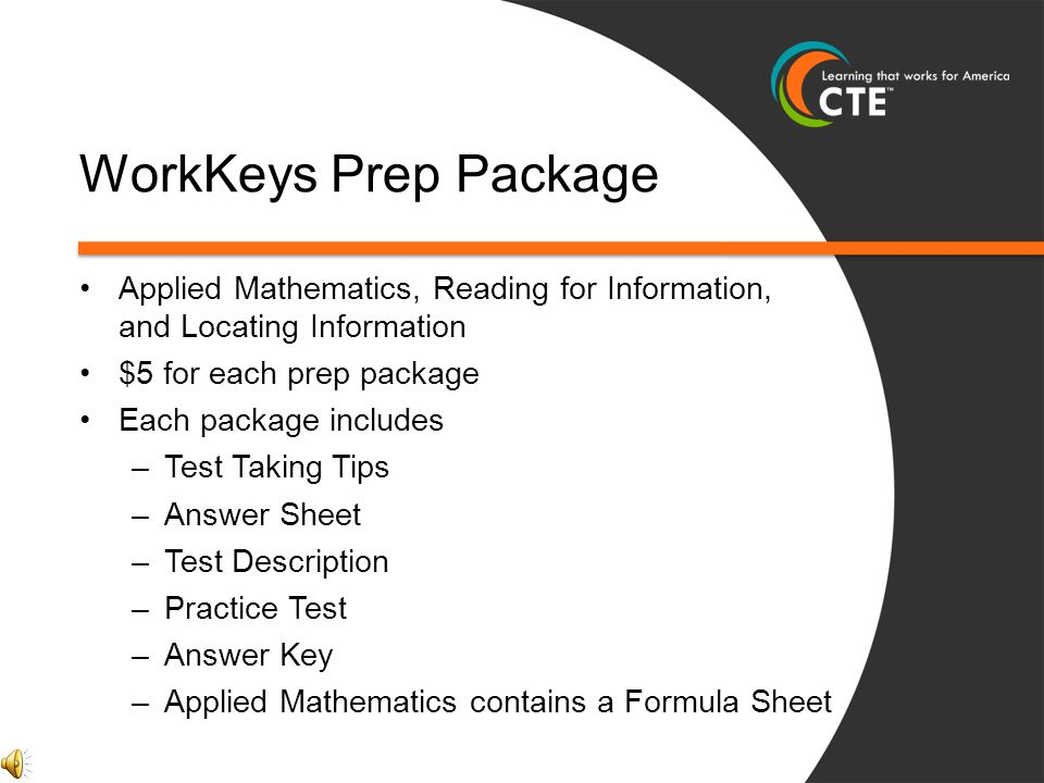 WorkKeys Prep Package Applied Mathematics, Reading for Information, and Locating Information. $5 for each prep package.
