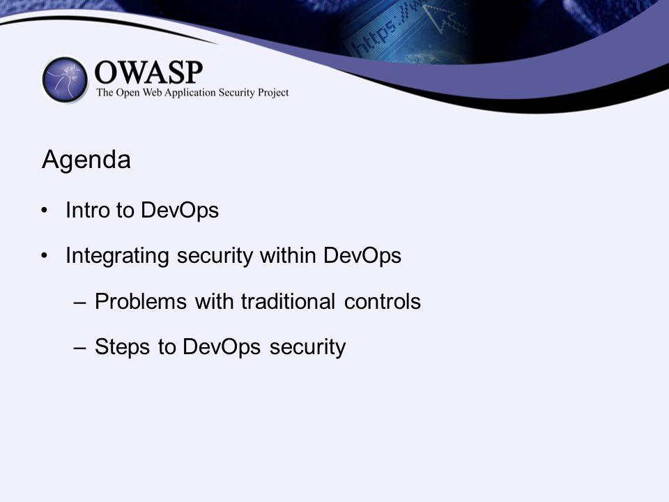 Agenda Intro to DevOps Integrating security within DevOps