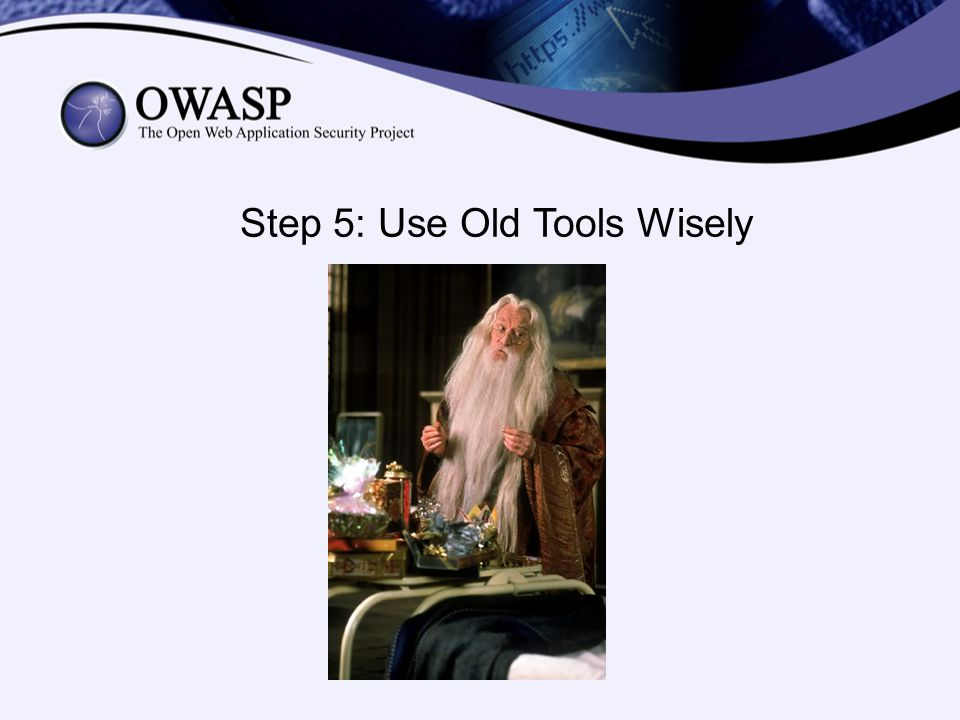 Step 5: Use Old Tools Wisely