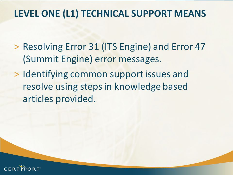 Level One (L1) Technical Support means