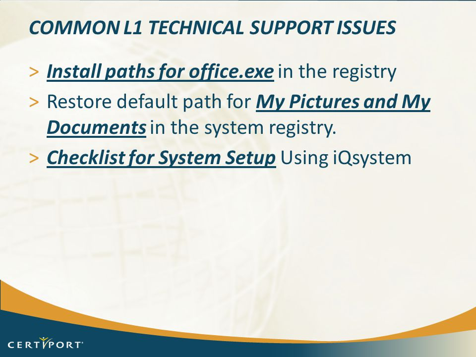 common L1 Technical Support issues