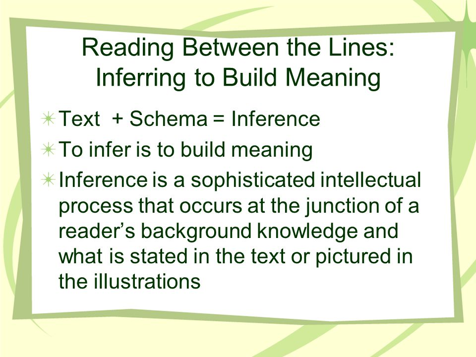 Reading Between the Lines: Inferring to Build Meaning