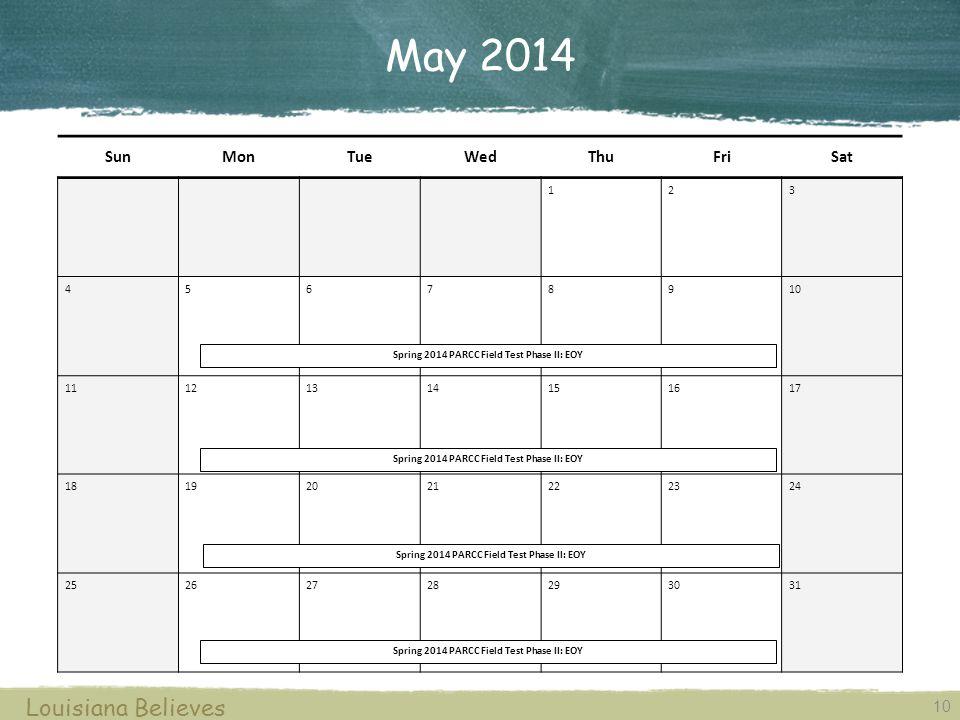 May 2014 Louisiana Believes Sun Mon Tue Wed Thu Fri Sat 1 2 3 4 5 6 7