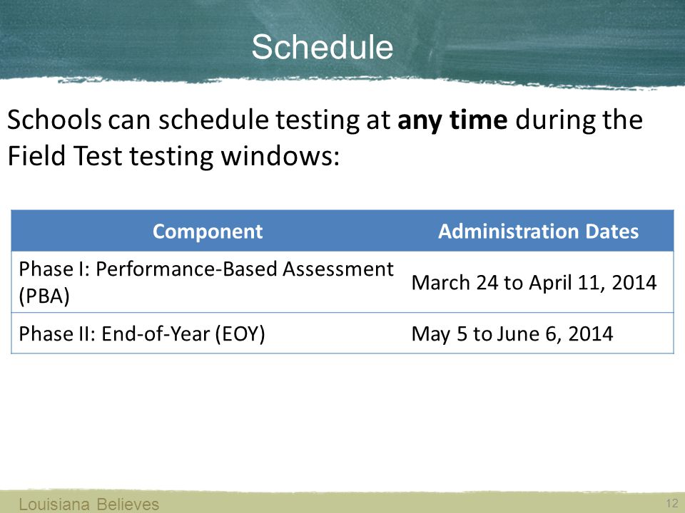 Schedule Schools can schedule testing at any time during the Field Test testing windows: Component.