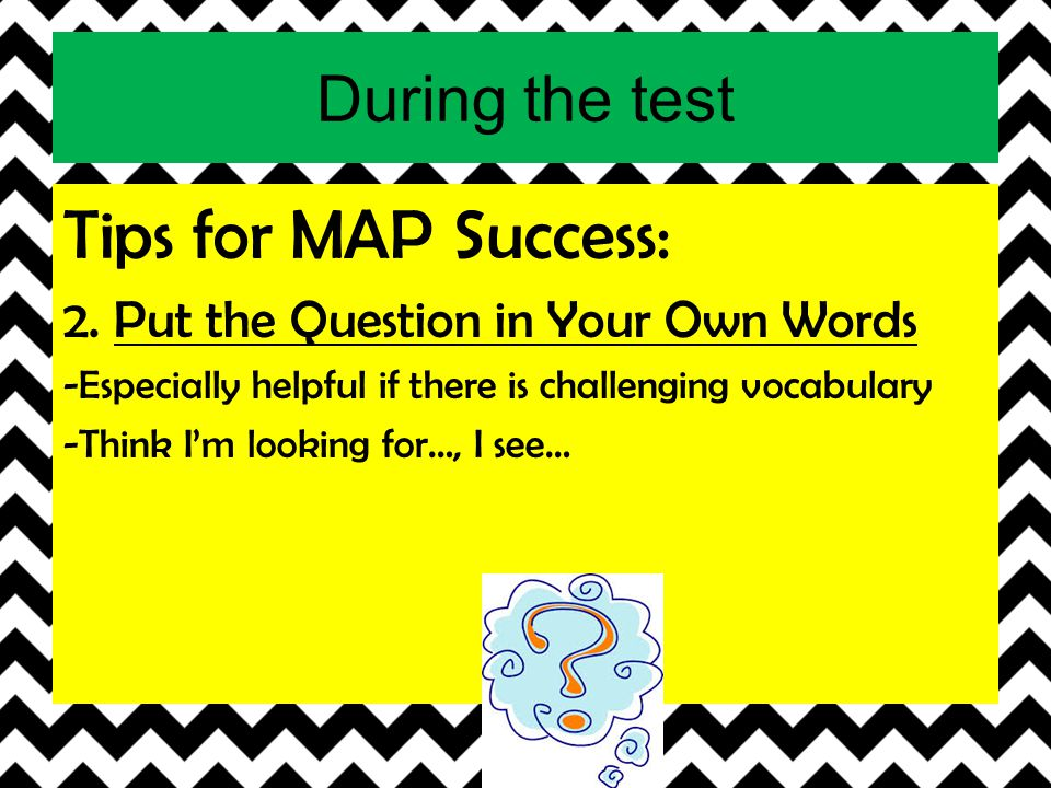 Tips for MAP Success: During the test