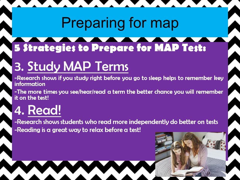 Preparing for map 3. Study MAP Terms 4. Read!