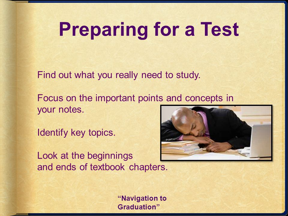 Preparing for a Test Find out what you really need to study.