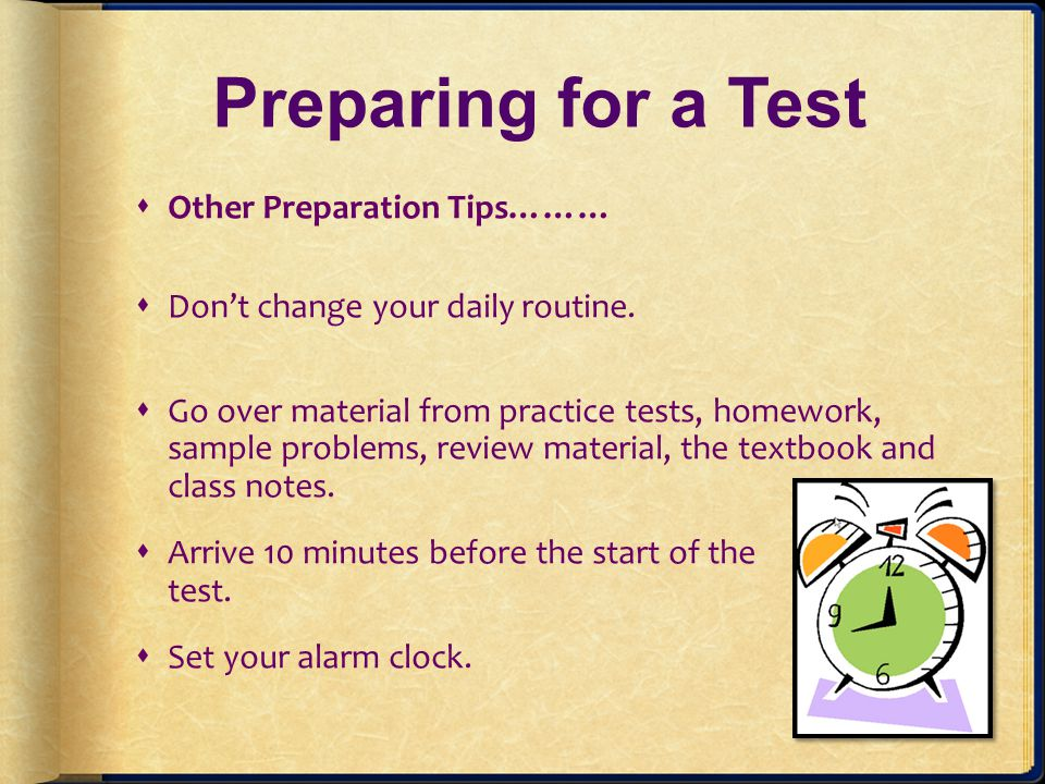 Preparing for a Test Other Preparation Tips………