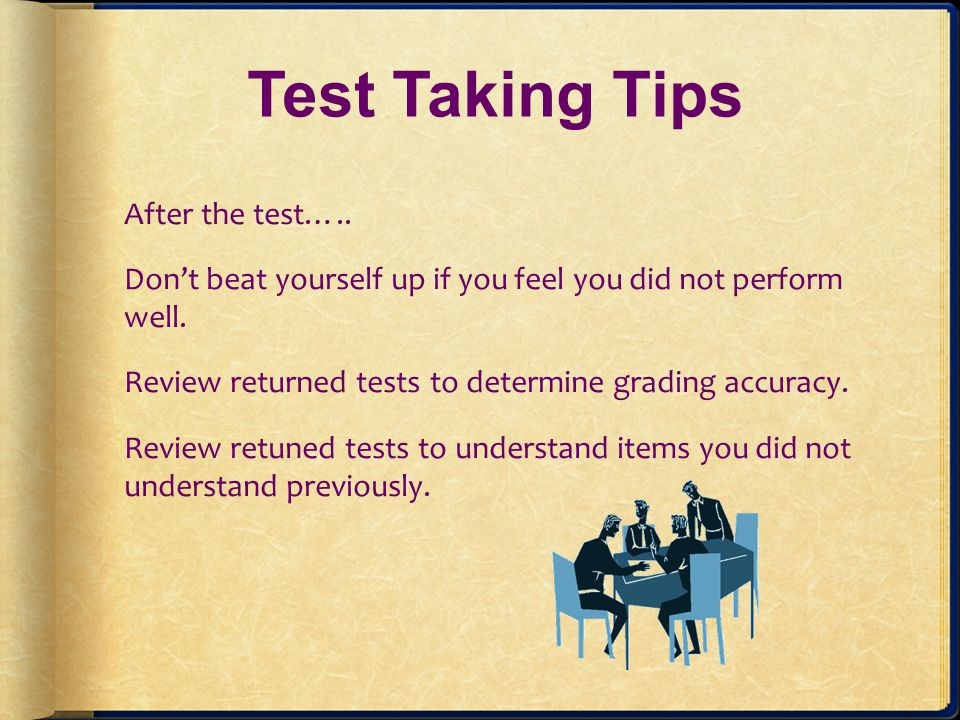 Test Taking Tips After the test…..