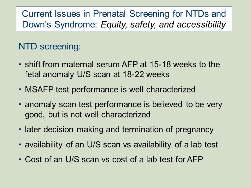 Current Issues in Prenatal Screening for NTDs and Down's Syndrome: Equity, safety, and accessibility