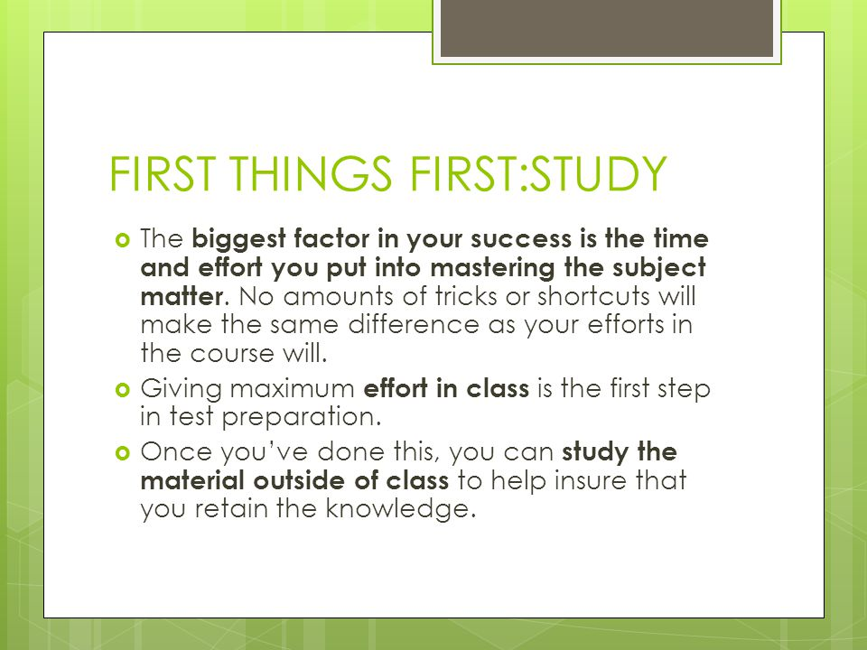 FIRST THINGS FIRST:STUDY