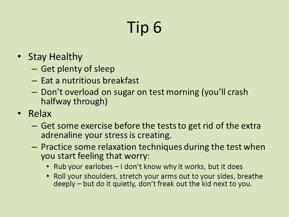 Tip 6 Stay Healthy Relax Get plenty of sleep