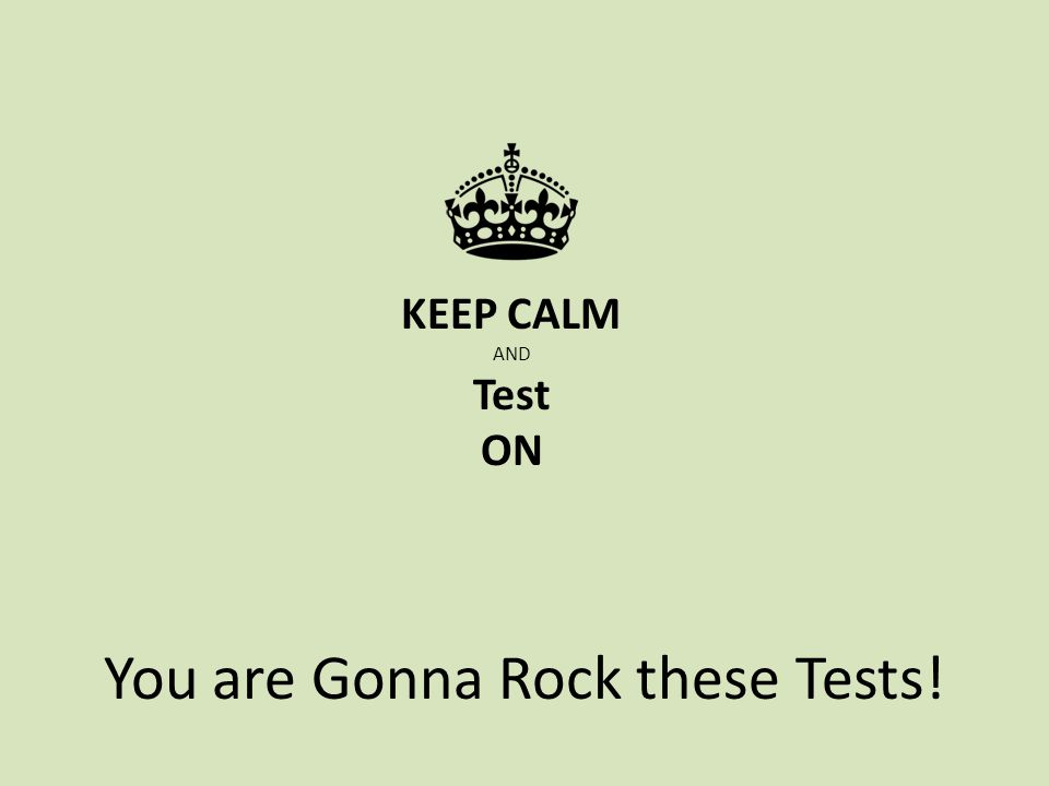 You are Gonna Rock these Tests!