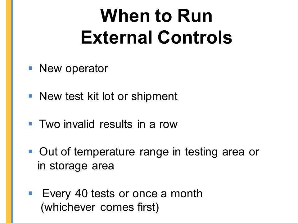 When to Run External Controls