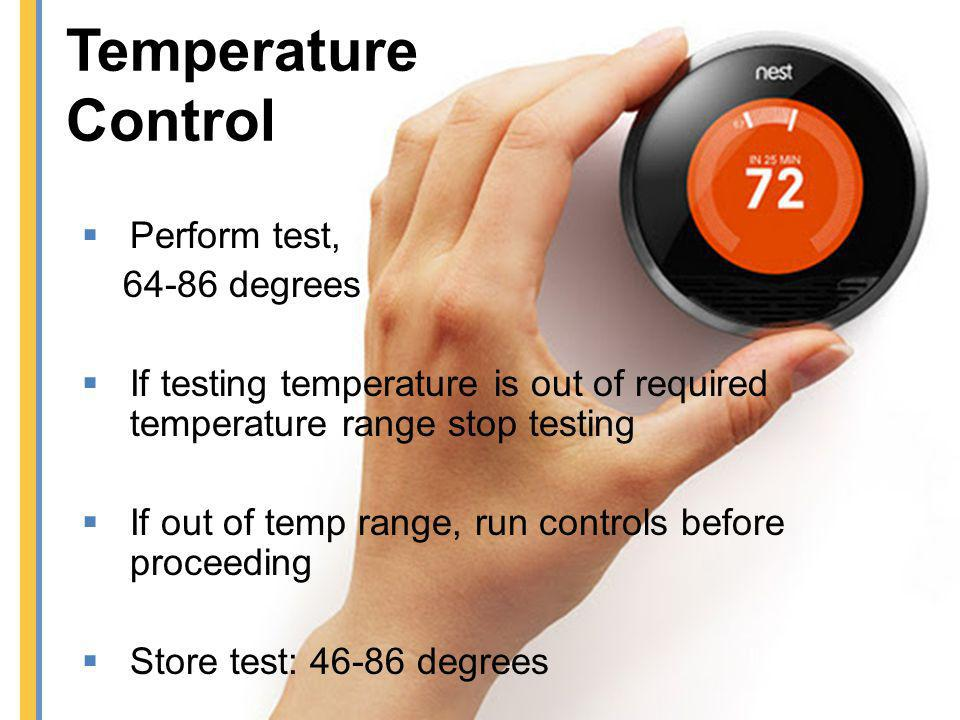 Temperature Control Perform test, 64-86 degrees