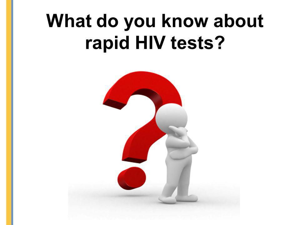What do you know about rapid HIV tests