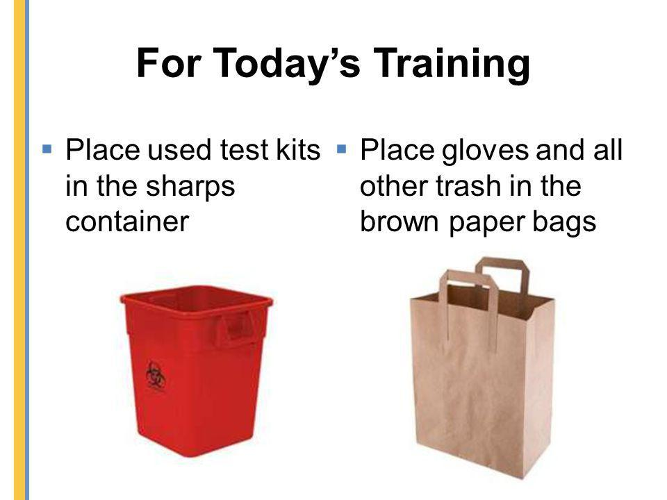For Today's Training Place used test kits in the sharps container
