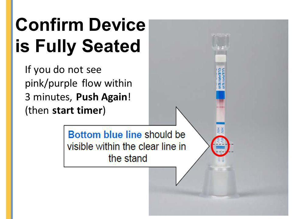 Confirm Device is Fully Seated