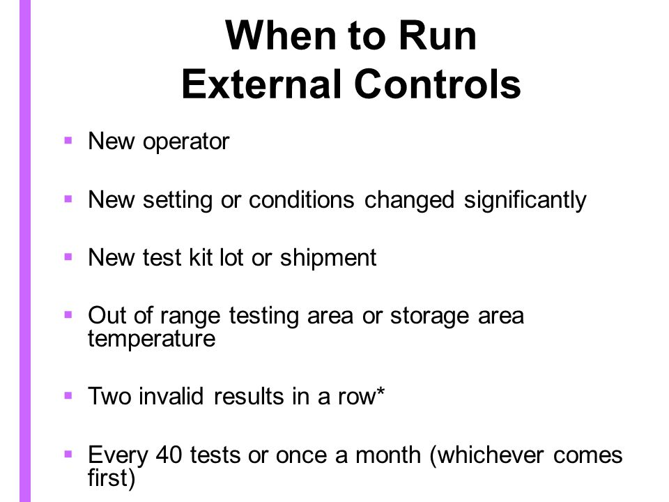 When to Run External Controls