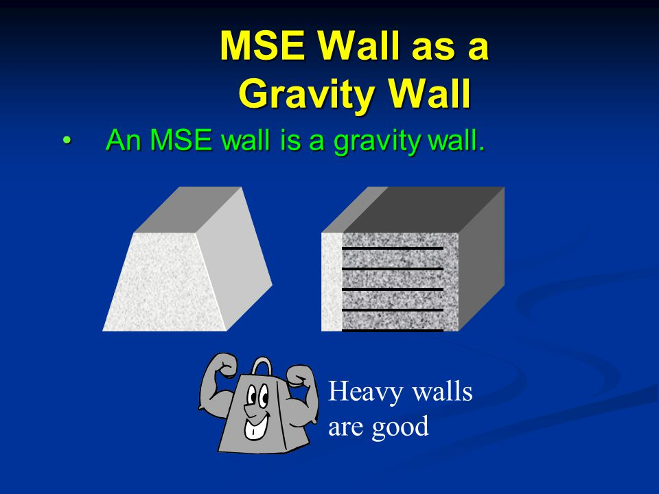 MSE Wall as a Gravity Wall
