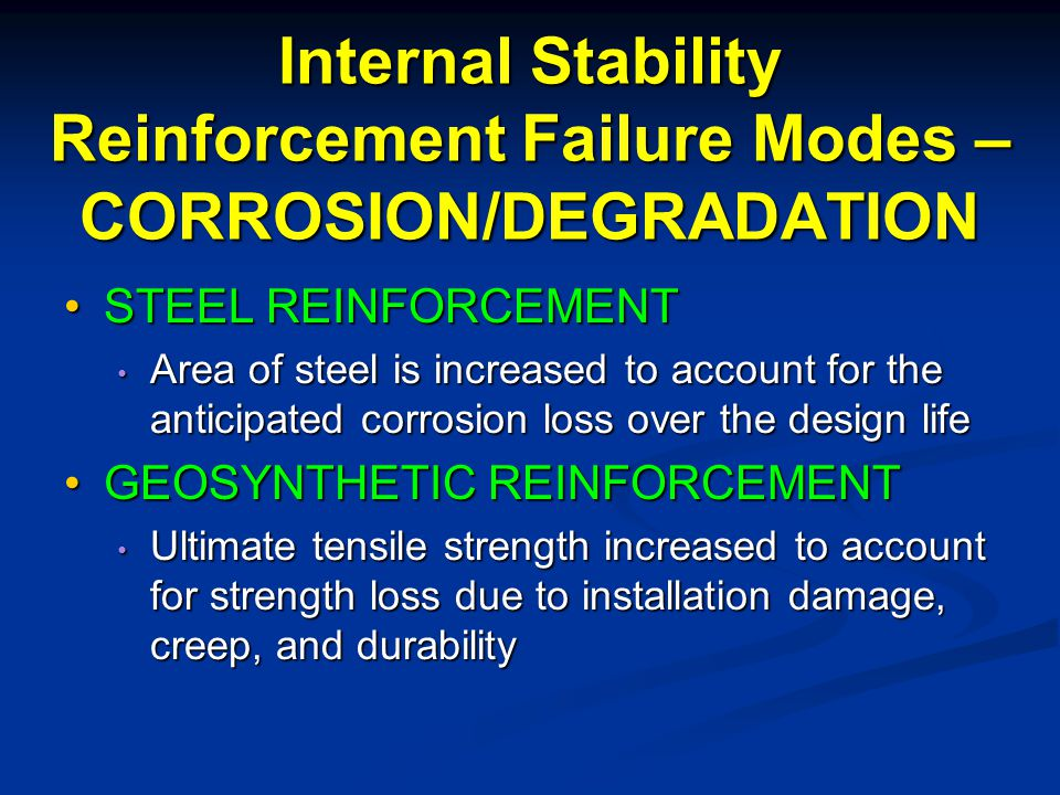 Internal Stability Reinforcement Failure Modes – CORROSION/DEGRADATION