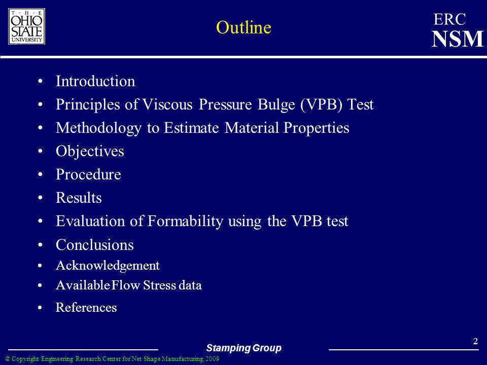 Outline Introduction Principles of Viscous Pressure Bulge (VPB) Test