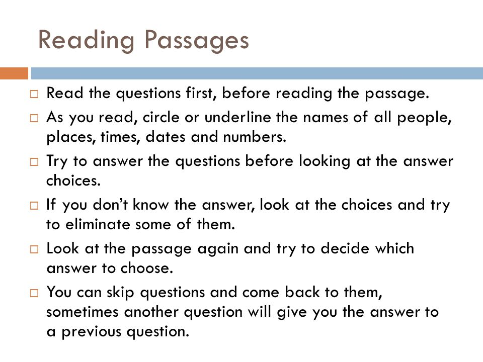 Reading Passages Read the questions first, before reading the passage.