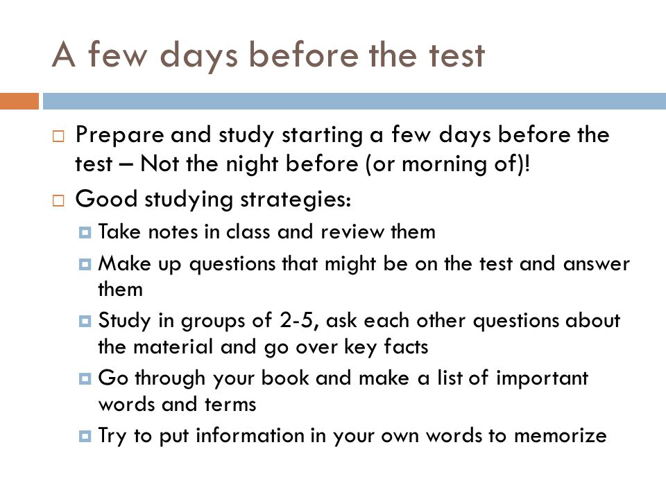 A few days before the test