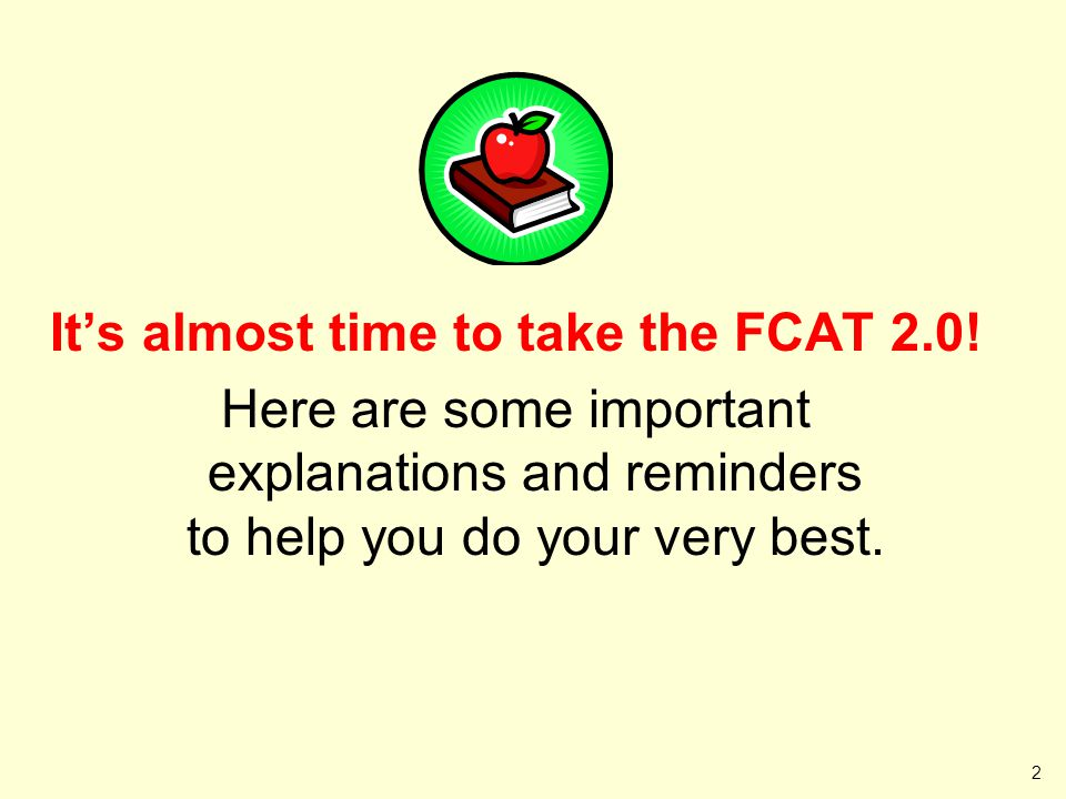 It's almost time to take the FCAT 2