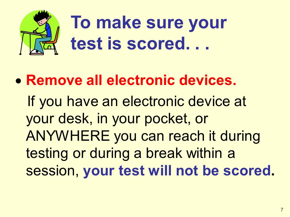 To make sure your test is scored. . .