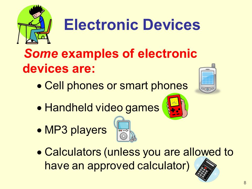 Electronic Devices Some examples of electronic devices are: