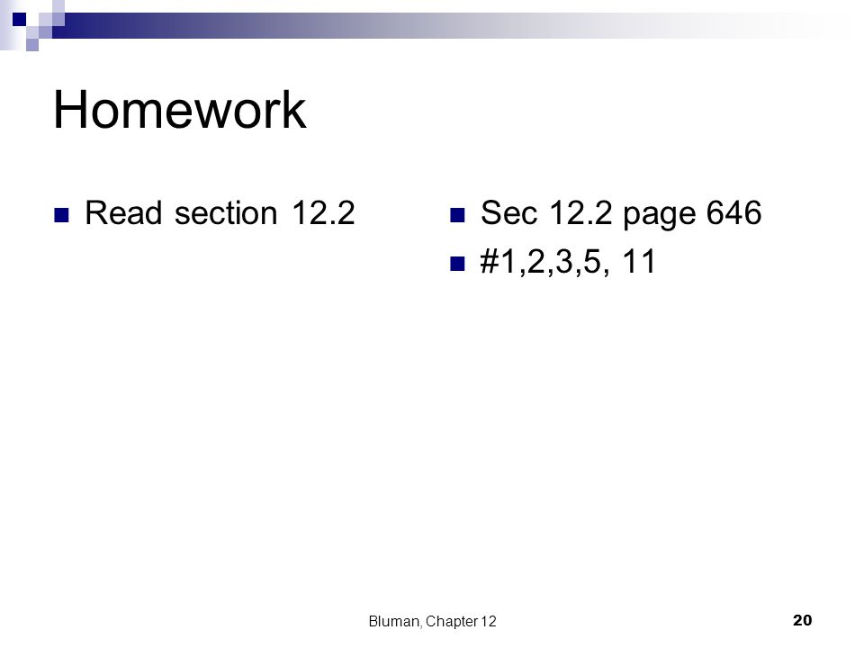 Homework Read section 12.2 Sec 12.2 page 646 #1,2,3,5, 11
