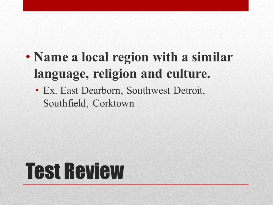 Name a local region with a similar language, religion and culture.