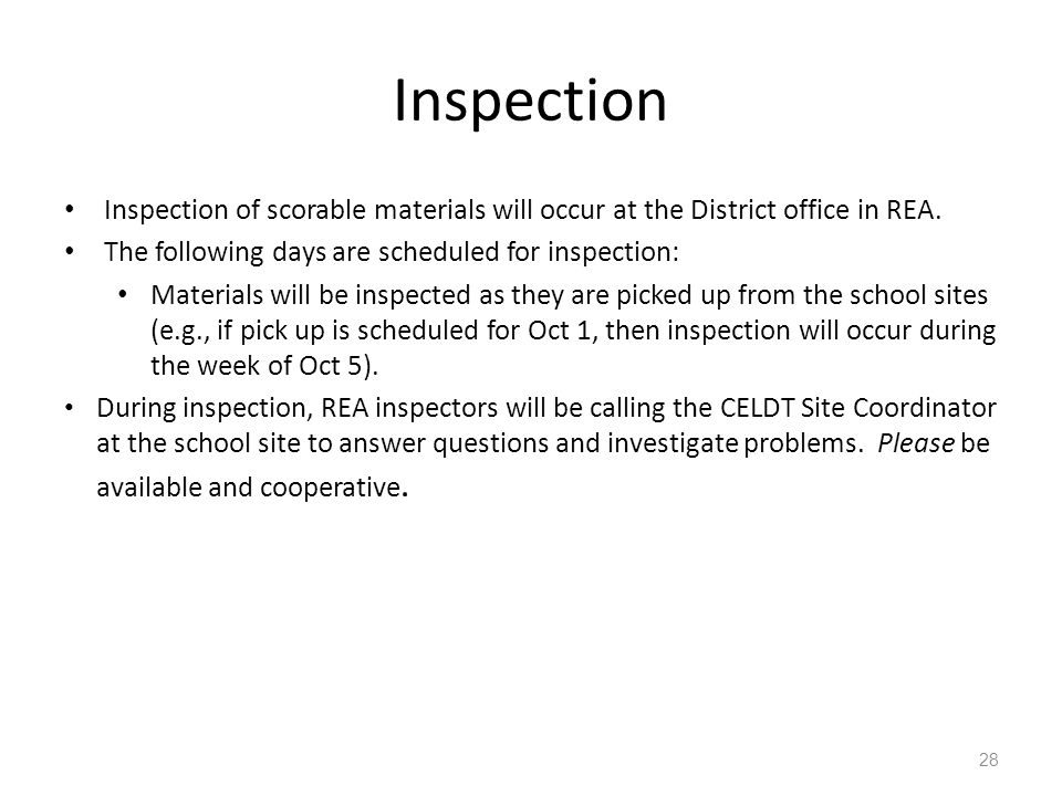 Inspection Inspection of scorable materials will occur at the District office in REA. The following days are scheduled for inspection: