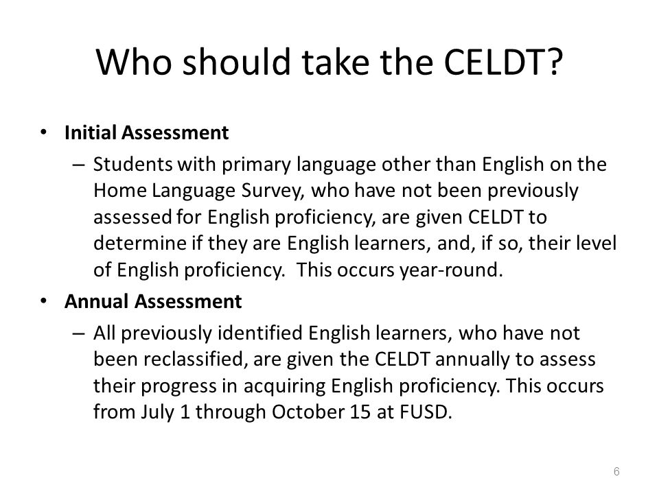 Who should take the CELDT