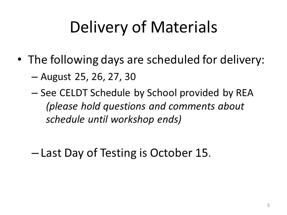 Delivery of Materials The following days are scheduled for delivery: