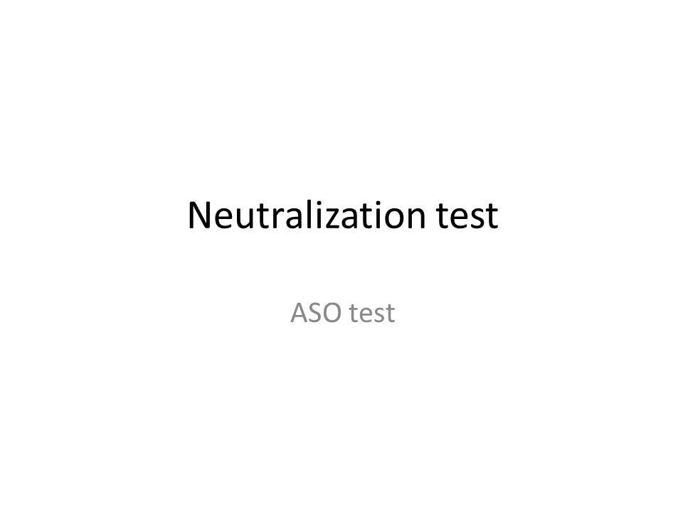 Neutralization test ASO test