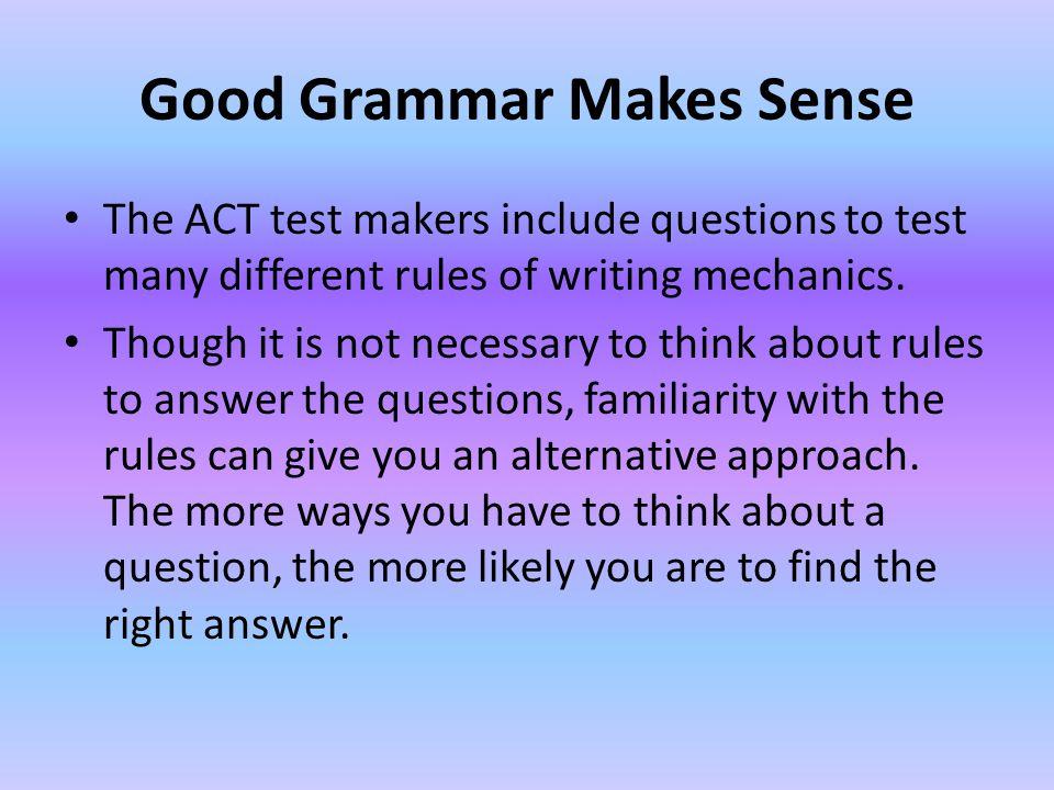 Good Grammar Makes Sense