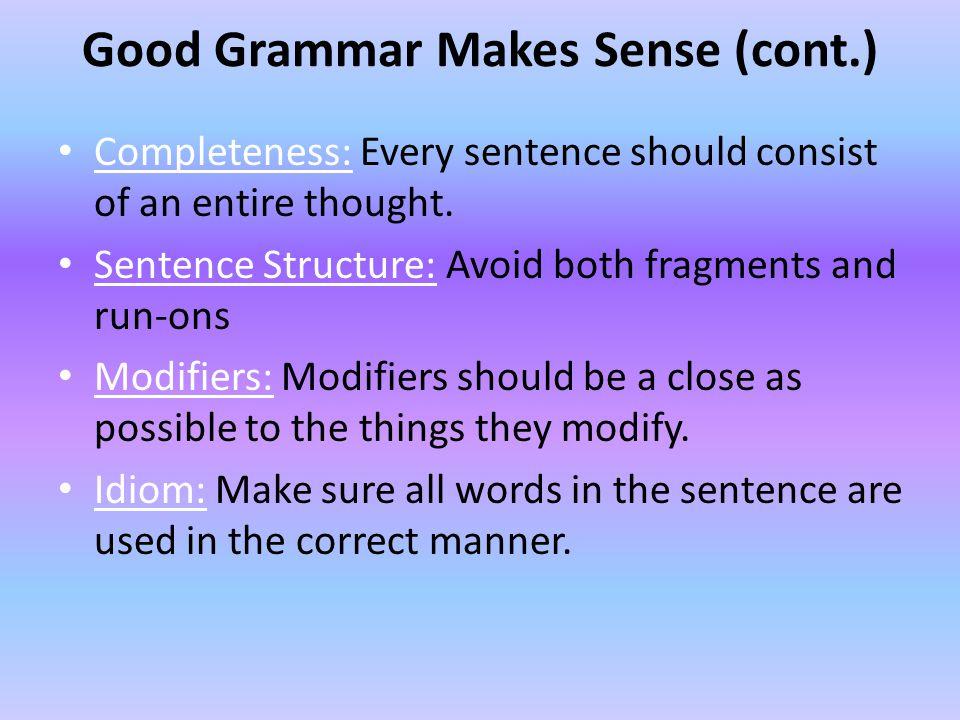 Good Grammar Makes Sense (cont.)